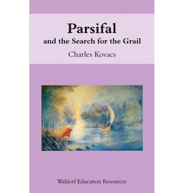 Floris Books Parsifal And The Search For The Grail: Waldorf Education Resources