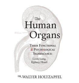 Floris Books The Human Organs: Their Functional And Psychological Significance: Liver Lung Kidney Heart