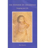 Rudolf Steiner College Press The Wonder of Childhood: Stepping into Life