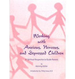 Waldorf Publications Working with Anxious, Nervous, & Depressed Children