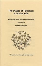 Christopherus Homeschool Resources The Magic of Patience: A Jatake Tale