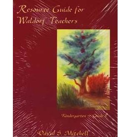 Waldorf Publications Resource Guide For Waldorf Teachers: Kindergarten Through Grade 8