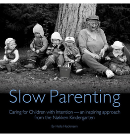 Helle Heckmann Slow Parenting Caring for Children with Intention