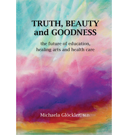 Waldorf Publications Truth, Beauty and Goodness
