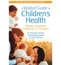 Floris Books A Waldorf Guide to Children's Health