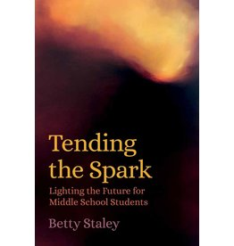 Waldorf Publications Tending the Spark: Lighting the Future for Middle School Students