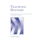 Waldorf Publications Teaching History: Suggested Themes of the Curriculum in Waldorf Schools