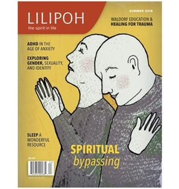 Lilipoh Publishing Lilipoh Summer 2019 - Spiritual Bypassing