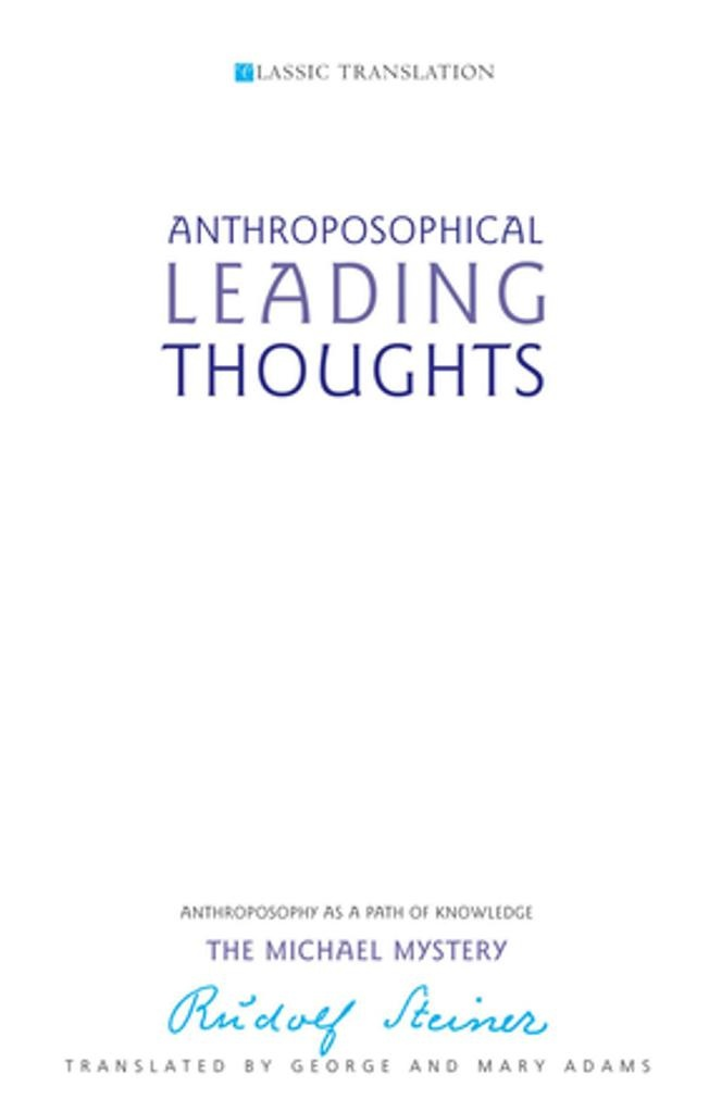 Rudolf Steiner Press Anthroposophical Leading Thoughts: Anthroposophy As A Path Of Knowledge: The Michael Mystery
