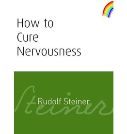 Rudolf Steiner Press How To Cure Nervousness