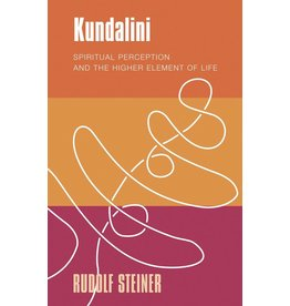 Rudolf Steiner Press Kundalini - Spiritual Perception and the Higher Element of Life