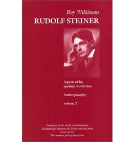 Temple Lodge Press Rudolf Steiner: Aspects Of His Spiritual World-View Vol. 2