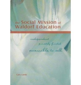 Waldorf Publications The Social Mission of Waldorf Education