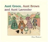 Floris Books Aunt Green Aunt Brown & Aunt Lavender
