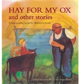 Floris Books Hay For My Ox And Other Stories: A First Reading Book For Waldorf Schools