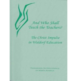 Waldorf Publications And Who Shall Teach the Teachers: The Christ Impulse in Waldorf Education