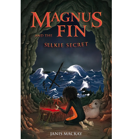 Kelpies Magnus Fin And The Selkie Secret (book 3)