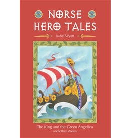 "Floris Books Norse Hero Tales: ""The King And The Green Angelica"" And Other Stories"