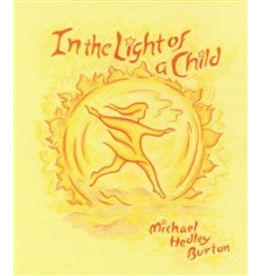 Steiner Books In The Light Of A Child: A Journey Through The 52 Weeks Of The Year In Both Hemispheres For Children