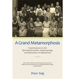 Steiner Books A Grand Metamorphosis: Contributions To The Spiritual-Scientific Anthropology And Education Of Adolescents