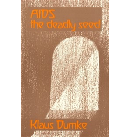 Rudolf Steiner Press Aids The Deadly Seed: An Anthroposophical And Epidemiological Investigation Of A Modern Epidemic And Its Significance