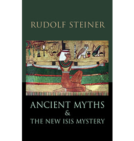 Steiner Books Ancient Myths and the New Isis Mystery