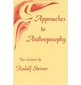 Rudolf Steiner Press Approaches To Anthroposophy: Human Life From The Perspective Of Spiritual Science