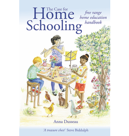Hawthorn Press The Case for Homeschooling