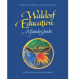 Michaelmas Press Waldorf Education: A Family Guide, 2nd edition