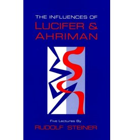 Steiner Books The Influences Of Lucifer And Ahriman: Human Responsibility For The Earth