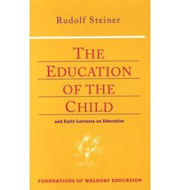 Steiner Books The Education Of The Child: And Early Lectures On Education