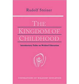 Anthroposophic Press The Kingdom Of Childhood: Introductory Talks On Waldorf Education (GA 311)