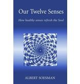 Hawthorn Press Our Twelve Senses: How Healthy Senses Refresh the Soul