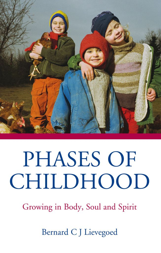 Floris Books Phases Of Childhood: Growing In Body Soul And Spirit