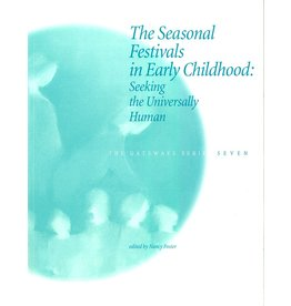 WECAN Press The Seasonal Festivals in Early Childhood: Seeking the Universally Human - Gateways Volume Seven