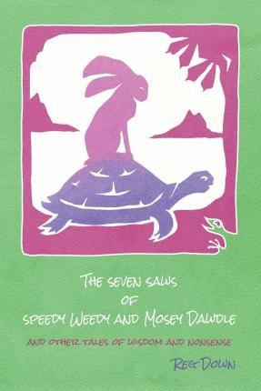 Lightly Press The Seven Saws of Speedy Weedy and Mosey Dawdle
