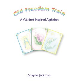 Hawthorn Press Old Freedom Train: A Waldorf Inspired Alphabet