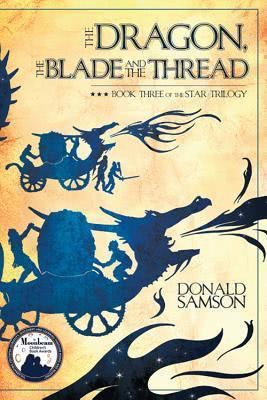 Waldorf Publications The Dragon, the Blade and the Thread: Book Three of the Star Trilogy