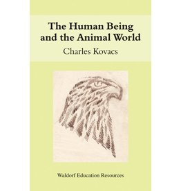 Floris Books The Human Being And The Animal World: Waldorf Education Resources