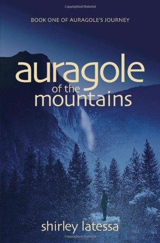 Lindisfarne Books Auragole Of The Mountains: Book One Of Aurogole's Journey