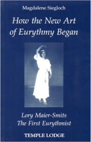 Temple Lodge Press How the New Art of Eurythmy Began