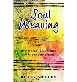 Rudolf Steiner College Press Soul Weaving: How to Shape Your Destiny and Inspire Your Dreams