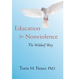 Steiner Books Education for Nonviolence:<br /> The Waldorf Way