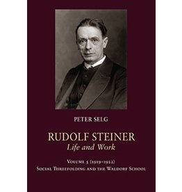 Steiner Books Rudolf Steiner, Life and Work (Vol. 5) 1919–1922: Social Threefolding and the Waldorf School