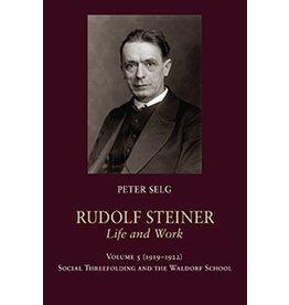 Steiner Books Rudolf Steiner, Life and Work (Vol. 5) 1919–1922: Social Threefolding and the Waldorf School