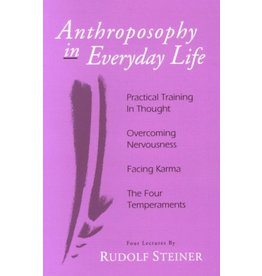 Steiner Books Anthroposophy In Everyday Life: Practical Training In Thought Overcoming Nervousness Facing Karma The Four Temperaments