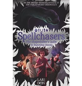 Floris Books The Shapeshifter&#039;s Guide to Running Away<br /> Spellchasers Trilogy, book 2