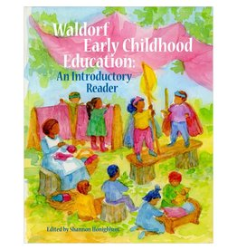 WECAN Press Waldorf Early Childhood Education:  An Introductory Reader