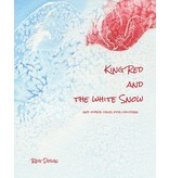 Lightly Press King Red and the White Snow: And Other Tales for Children