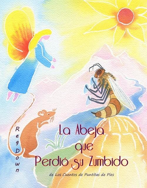Lightly Press La Abeja que Perdió su Zumbido (Spanish edition of The Bee Who Lost his Buzz)
